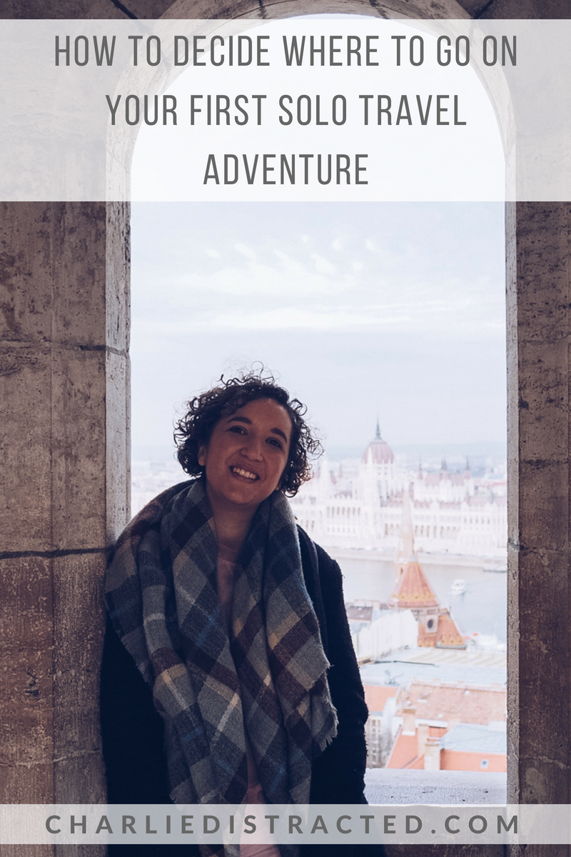 How to Decide Where to Go On Your First Solo Adventure